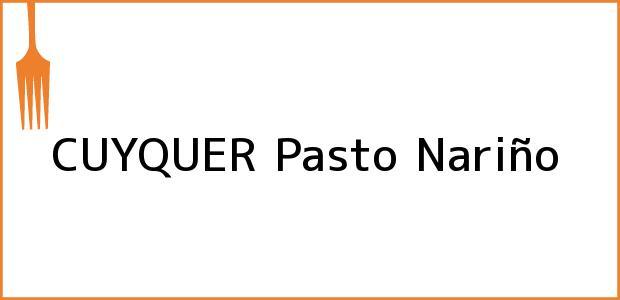 Teléfono, Dirección y otros datos de contacto para CUYQUER, Pasto, Nariño, Colombia