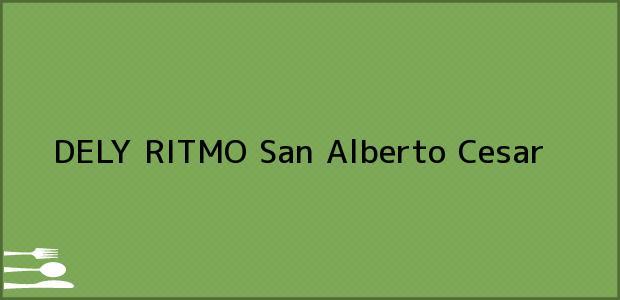 Teléfono, Dirección y otros datos de contacto para DELY RITMO, San Alberto, Cesar, Colombia
