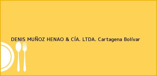 Teléfono, Dirección y otros datos de contacto para DENIS MUÑOZ HENAO & CÍA. LTDA., Cartagena, Bolívar, Colombia