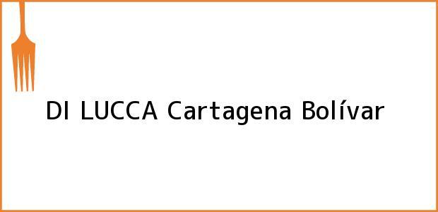 Teléfono, Dirección y otros datos de contacto para DI LUCCA, Cartagena, Bolívar, Colombia