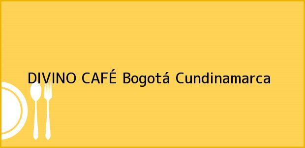 Teléfono, Dirección y otros datos de contacto para DIVINO CAFÉ, Bogotá, Cundinamarca, Colombia