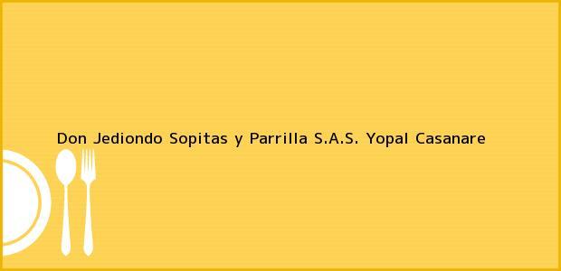 Teléfono, Dirección y otros datos de contacto para Don Jediondo Sopitas y Parrilla S.A.S., Yopal, Casanare, Colombia