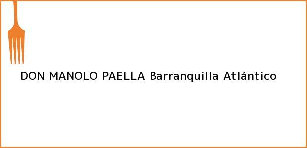 Teléfono, Dirección y otros datos de contacto para DON MANOLO PAELLA, Barranquilla, Atlántico, Colombia
