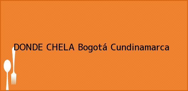 Teléfono, Dirección y otros datos de contacto para DONDE CHELA, Bogotá, Cundinamarca, Colombia