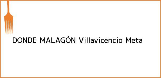 Teléfono, Dirección y otros datos de contacto para DONDE MALAGÓN, Villavicencio, Meta, Colombia