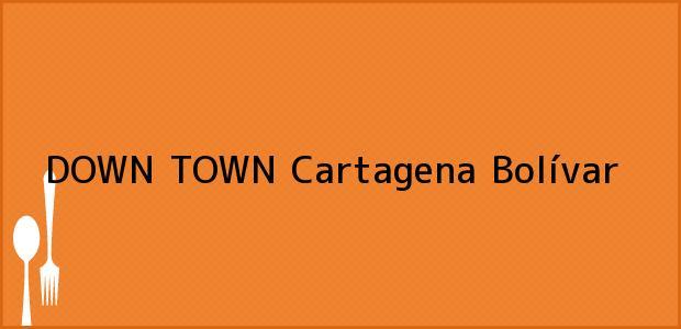 Teléfono, Dirección y otros datos de contacto para DOWN TOWN, Cartagena, Bolívar, Colombia