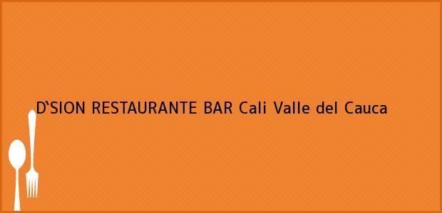 Teléfono, Dirección y otros datos de contacto para D`SION RESTAURANTE BAR, Cali, Valle del Cauca, Colombia