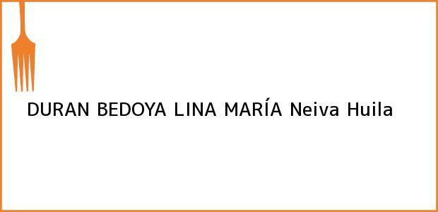Teléfono, Dirección y otros datos de contacto para DURAN BEDOYA LINA MARÍA, Neiva, Huila, Colombia