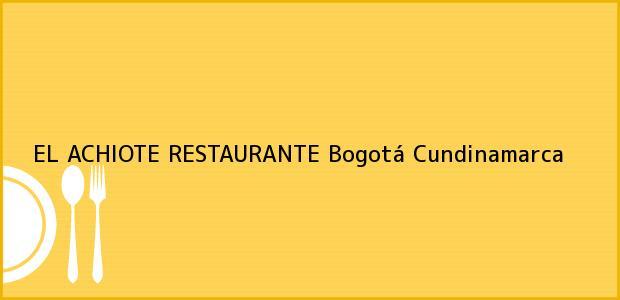 Teléfono, Dirección y otros datos de contacto para EL ACHIOTE RESTAURANTE, Bogotá, Cundinamarca, Colombia