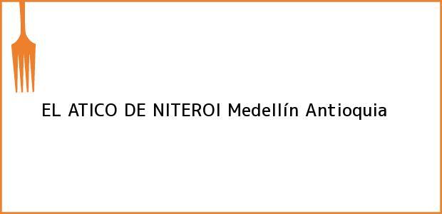 Teléfono, Dirección y otros datos de contacto para EL ATICO DE NITEROI, Medellín, Antioquia, Colombia