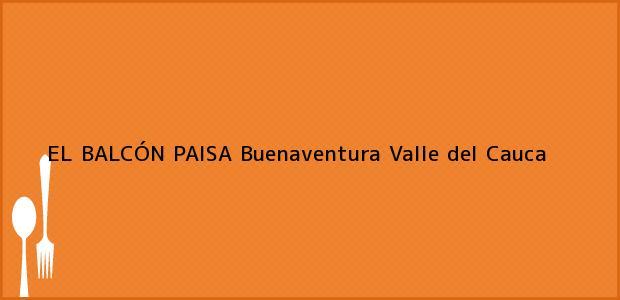 Teléfono, Dirección y otros datos de contacto para EL BALCÓN PAISA, Buenaventura, Valle del Cauca, Colombia