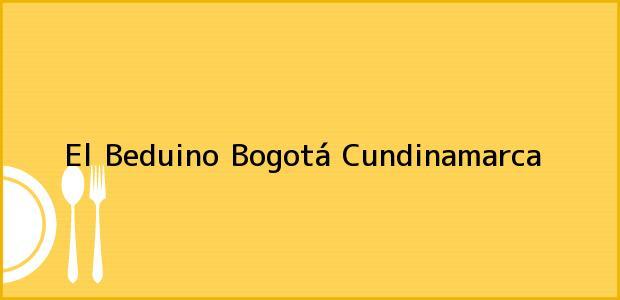 Teléfono, Dirección y otros datos de contacto para El Beduino, Bogotá, Cundinamarca, Colombia