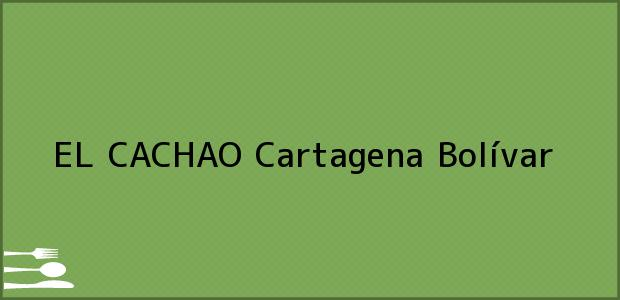 Teléfono, Dirección y otros datos de contacto para EL CACHAO, Cartagena, Bolívar, Colombia