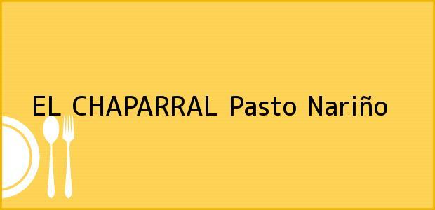 Teléfono, Dirección y otros datos de contacto para EL CHAPARRAL, Pasto, Nariño, Colombia