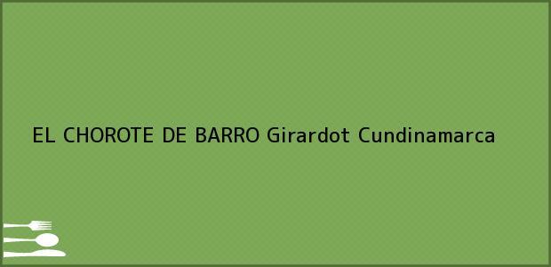 Teléfono, Dirección y otros datos de contacto para EL CHOROTE DE BARRO, Girardot, Cundinamarca, Colombia