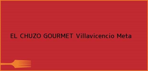 Teléfono, Dirección y otros datos de contacto para EL CHUZO GOURMET, Villavicencio, Meta, Colombia