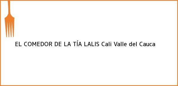 Teléfono, Dirección y otros datos de contacto para EL COMEDOR DE LA TÍA LALIS, Cali, Valle del Cauca, Colombia