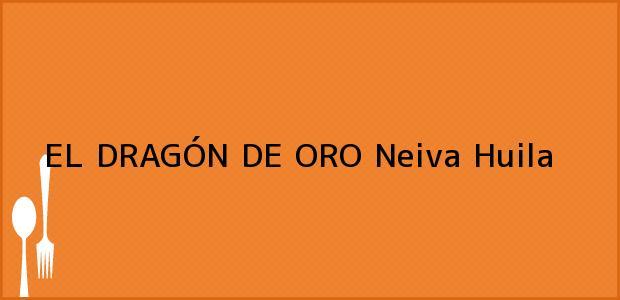 Teléfono, Dirección y otros datos de contacto para EL DRAGÓN DE ORO, Neiva, Huila, Colombia