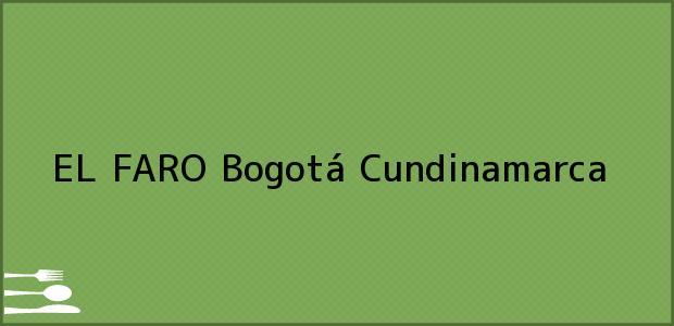 Teléfono, Dirección y otros datos de contacto para EL FARO, Bogotá, Cundinamarca, Colombia