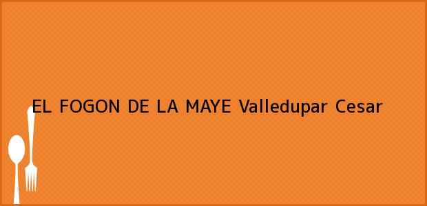 Teléfono, Dirección y otros datos de contacto para EL FOGON DE LA MAYE, Valledupar, Cesar, Colombia