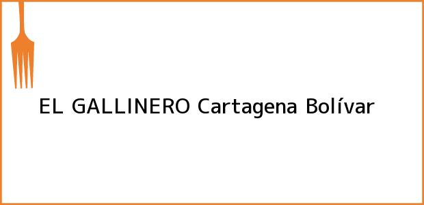 Teléfono, Dirección y otros datos de contacto para EL GALLINERO, Cartagena, Bolívar, Colombia