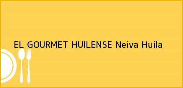 Teléfono, Dirección y otros datos de contacto para EL GOURMET HUILENSE, Neiva, Huila, Colombia