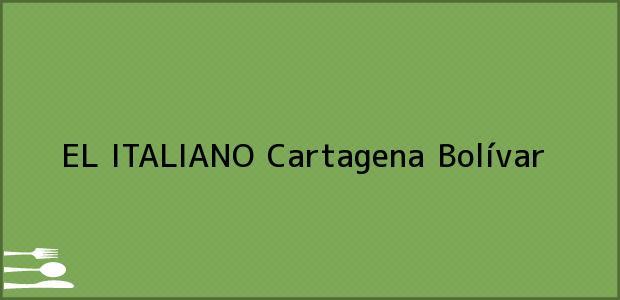 Teléfono, Dirección y otros datos de contacto para EL ITALIANO, Cartagena, Bolívar, Colombia