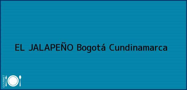 Teléfono, Dirección y otros datos de contacto para EL JALAPEÑO, Bogotá, Cundinamarca, Colombia