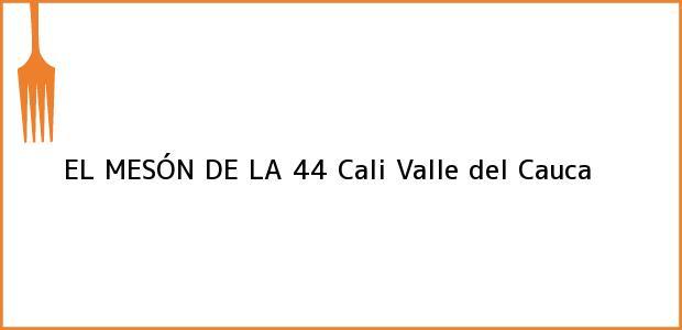 Teléfono, Dirección y otros datos de contacto para EL MESÓN DE LA 44, Cali, Valle del Cauca, Colombia