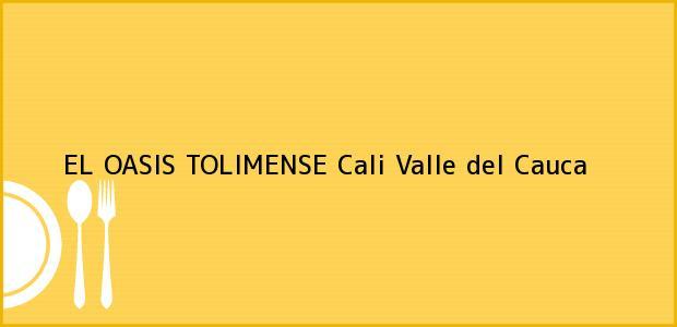 Teléfono, Dirección y otros datos de contacto para EL OASIS TOLIMENSE, Cali, Valle del Cauca, Colombia