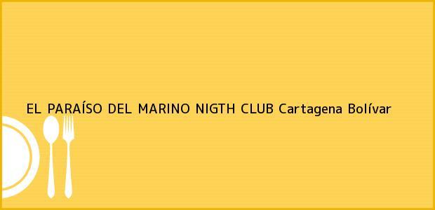 Teléfono, Dirección y otros datos de contacto para EL PARAÍSO DEL MARINO NIGTH CLUB, Cartagena, Bolívar, Colombia