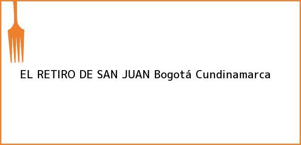 Teléfono, Dirección y otros datos de contacto para EL RETIRO DE SAN JUAN, Bogotá, Cundinamarca, Colombia