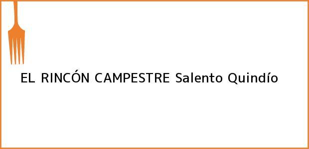 Teléfono, Dirección y otros datos de contacto para EL RINCÓN CAMPESTRE, Salento, Quindío, Colombia
