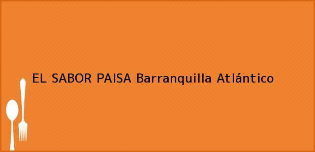 Teléfono, Dirección y otros datos de contacto para EL SABOR PAISA, Barranquilla, Atlántico, Colombia