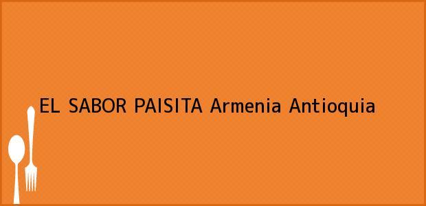 Teléfono, Dirección y otros datos de contacto para EL SABOR PAISITA, Armenia, Antioquia, Colombia