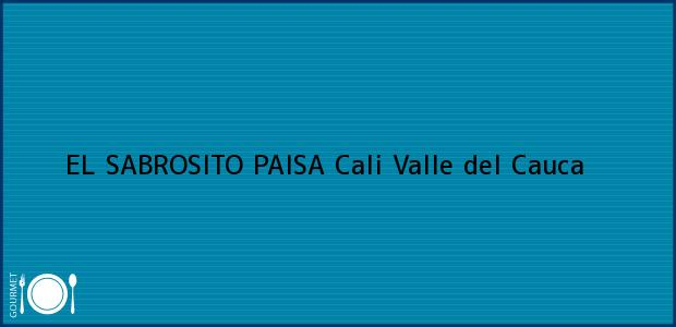 Teléfono, Dirección y otros datos de contacto para EL SABROSITO PAISA, Cali, Valle del Cauca, Colombia