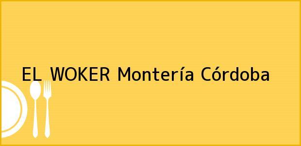 Teléfono, Dirección y otros datos de contacto para EL WOKER, Montería, Córdoba, Colombia