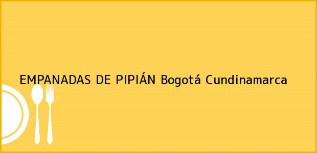 Teléfono, Dirección y otros datos de contacto para EMPANADAS DE PIPIÁN, Bogotá, Cundinamarca, Colombia