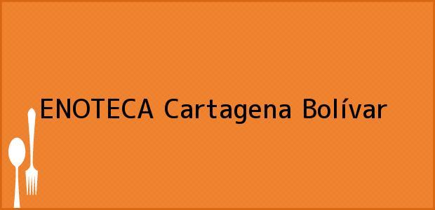 Teléfono, Dirección y otros datos de contacto para ENOTECA, Cartagena, Bolívar, Colombia