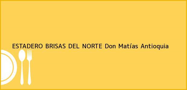 Teléfono, Dirección y otros datos de contacto para ESTADERO BRISAS DEL NORTE, Don Matías, Antioquia, Colombia