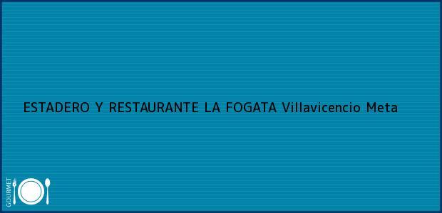Teléfono, Dirección y otros datos de contacto para ESTADERO Y RESTAURANTE LA FOGATA, Villavicencio, Meta, Colombia