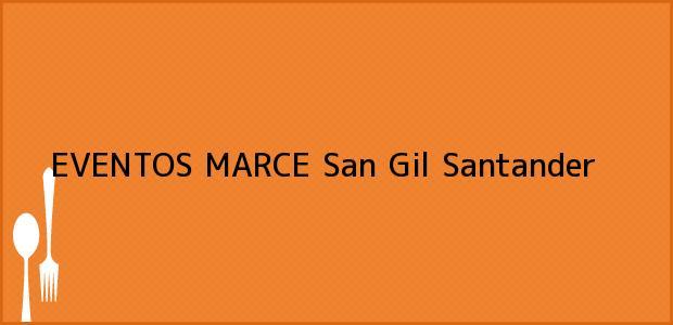 Teléfono, Dirección y otros datos de contacto para EVENTOS MARCE, San Gil, Santander, Colombia