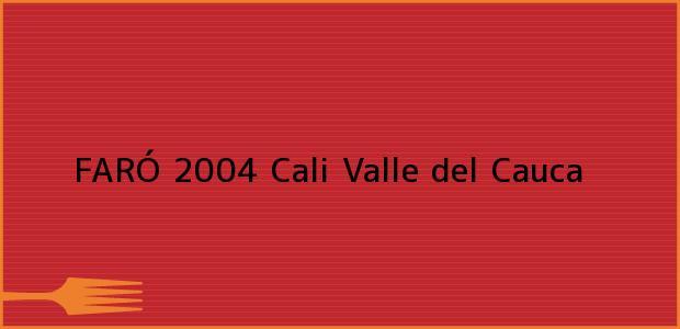 Teléfono, Dirección y otros datos de contacto para FARÓ 2004, Cali, Valle del Cauca, Colombia