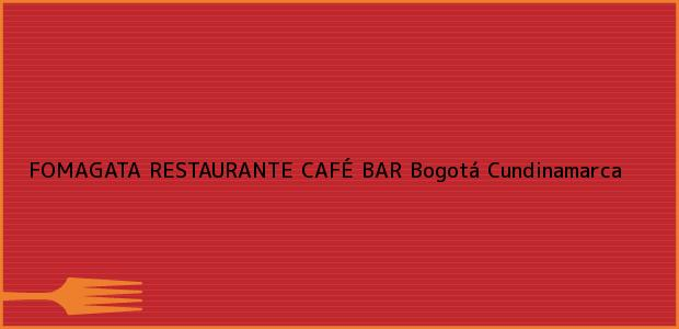 Teléfono, Dirección y otros datos de contacto para FOMAGATA RESTAURANTE CAFÉ BAR, Bogotá, Cundinamarca, Colombia