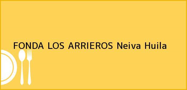 Teléfono, Dirección y otros datos de contacto para FONDA LOS ARRIEROS, Neiva, Huila, Colombia