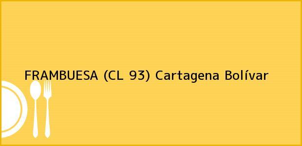Teléfono, Dirección y otros datos de contacto para FRAMBUESA (CL 93), Cartagena, Bolívar, Colombia