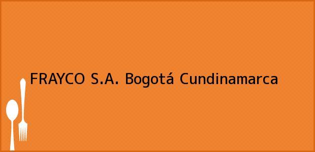 Teléfono, Dirección y otros datos de contacto para FRAYCO S.A., Bogotá, Cundinamarca, Colombia