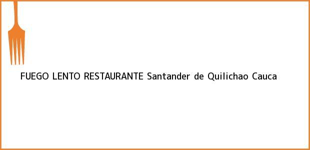 Teléfono, Dirección y otros datos de contacto para FUEGO LENTO RESTAURANTE, Santander de Quilichao, Cauca, Colombia