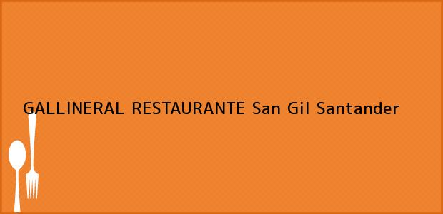 Teléfono, Dirección y otros datos de contacto para GALLINERAL RESTAURANTE, San Gil, Santander, Colombia