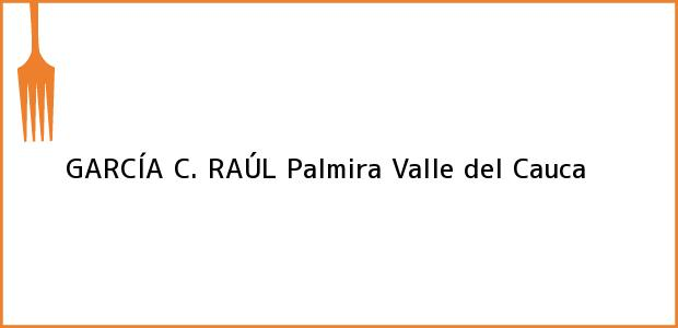 Teléfono, Dirección y otros datos de contacto para GARCÍA C. RAÚL, Palmira, Valle del Cauca, Colombia